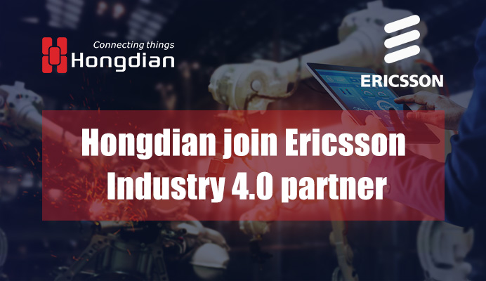 Hongdian  became member of Ericsson Industry 4.0 partnership program
